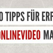 10 Tipps für ein erfolgreiches Video Marketing
